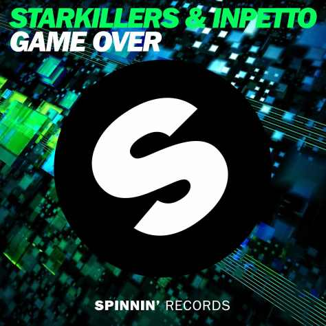 Starkillers & Inpetto - Game Over 'Spinnin' (low res)