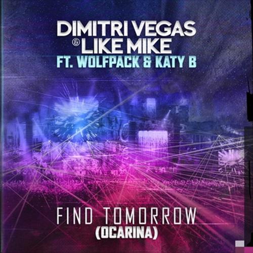 Dimitri-Vegas-Like-Mike-ft-Wolfpack-Katy-B-Find-Tomorrow-Ocarina